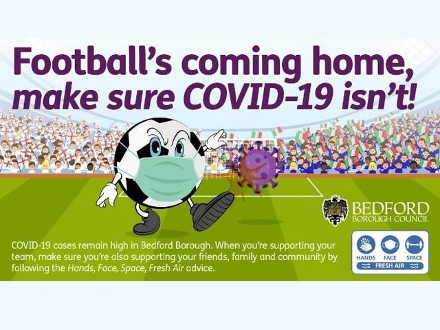 Bedford Borough Council and Bedfordshire Police are urging footie fans to enjoy the Euro 202 finals safely as Covid rates rise